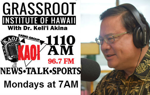 The Grassroot Institute with Dr. Keli'i Akina Episode #17 ~ Monday, Jan 15, 2016