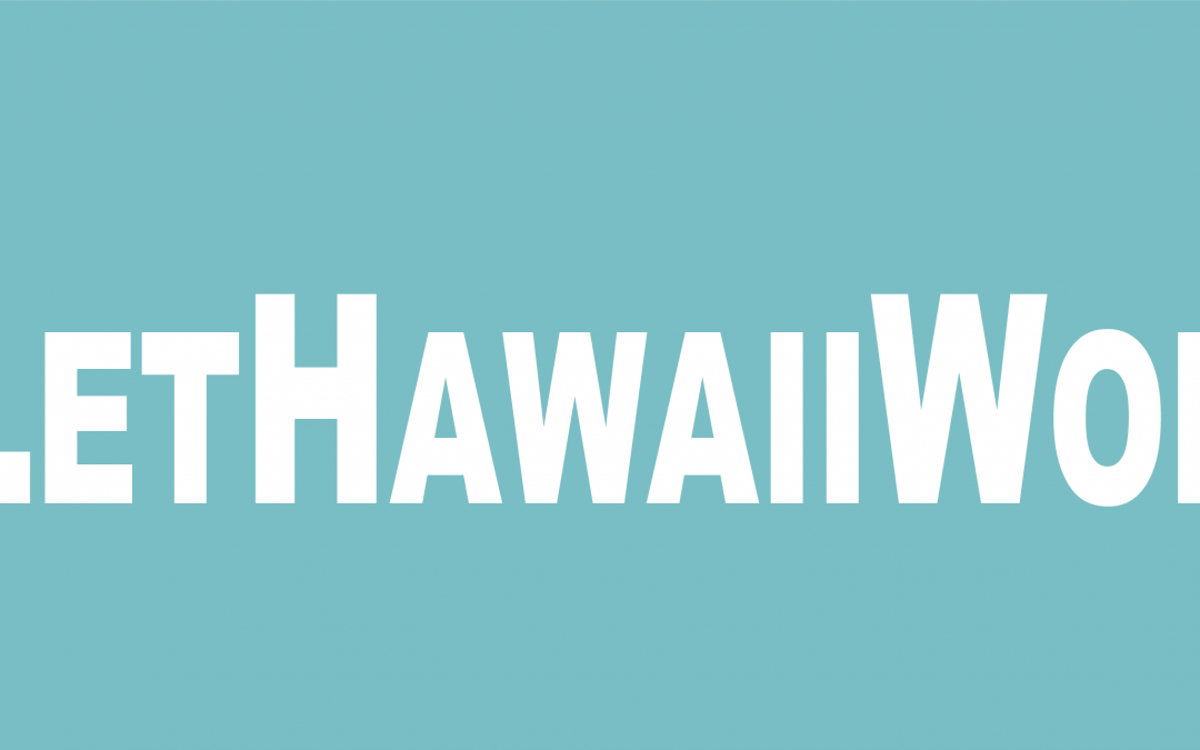 News release: 'Let Hawaii Work'