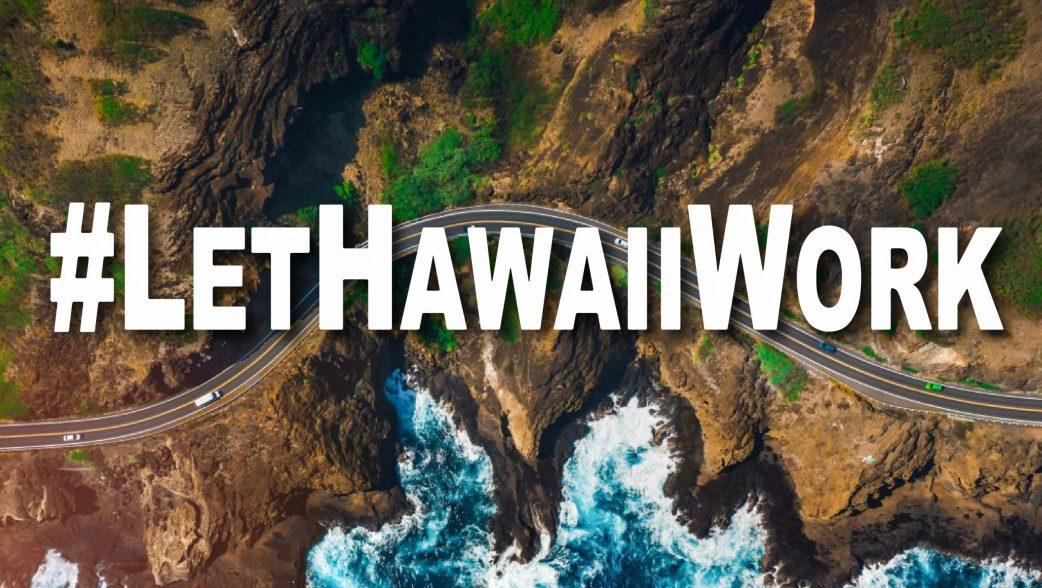 #LetHawaiiWork